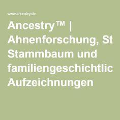 Ancestry™ | Ahnenforschung, Stammbaum und familiengeschichtliche Aufzeichnungen