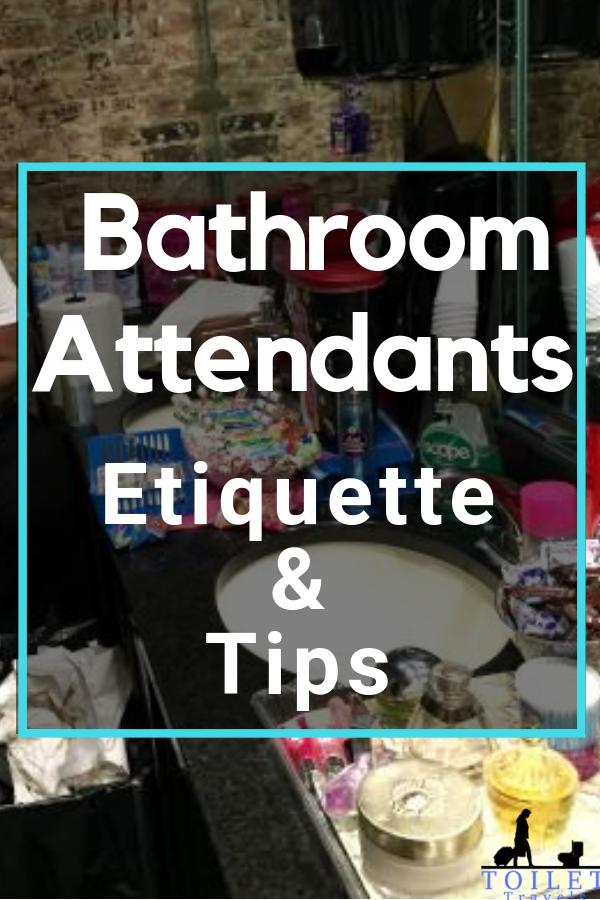 Bathroom Attendant Etiquette And Tips Etiquette Bathroom