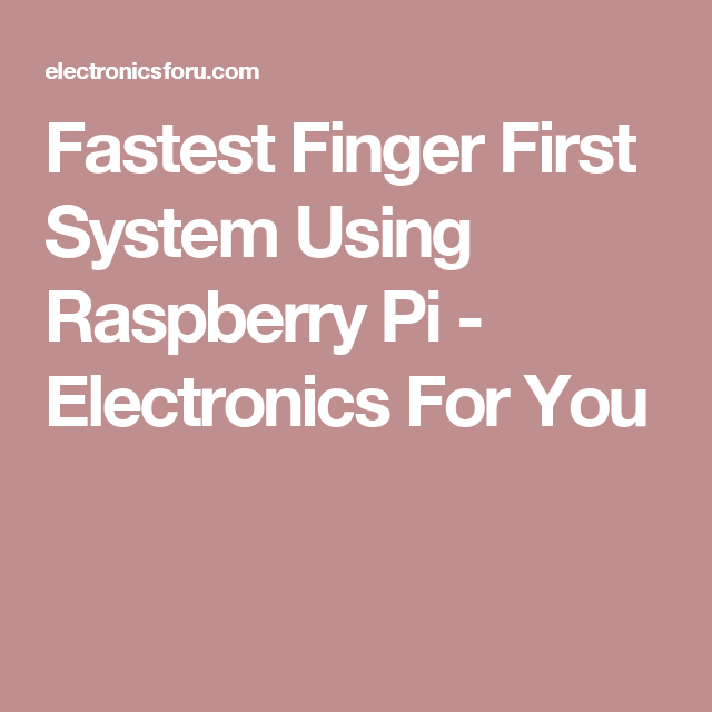 Fastest Finger First System Using Raspberry Pi | Raspberry