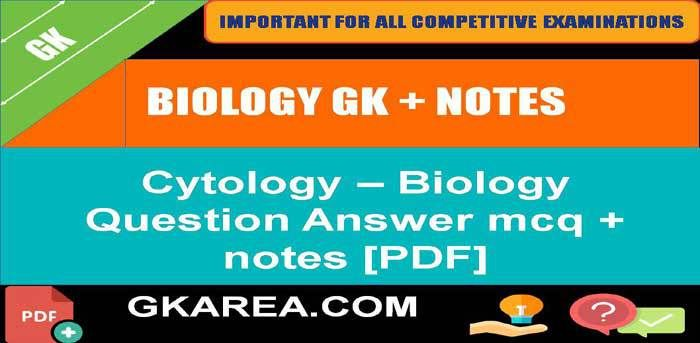 GK> Cytology - Biology Question Answer mcq + notes PDF in 2020 | This or that questions ...