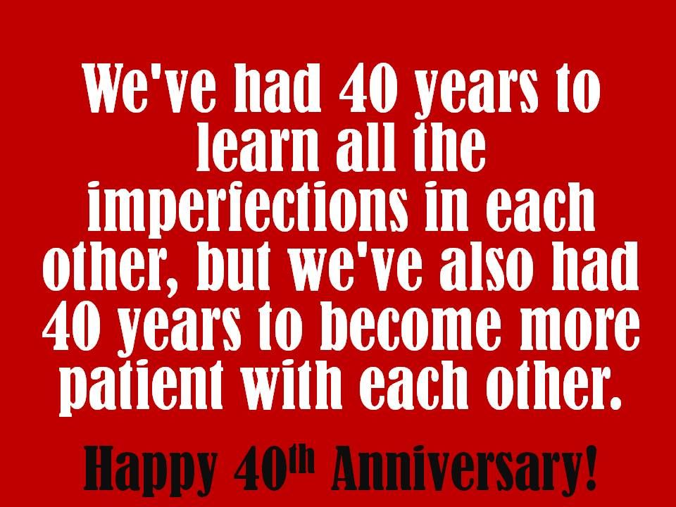 40th Anniversary Wishes Quotes And Poems For Cards 40th Anniversary Quote Happy Anniversary Quotes Wedding Anniversary Quotes
