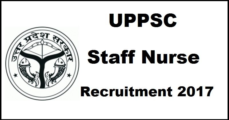UPPSC Staff Nurse Recruitment Form Set 2018 Download Here