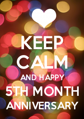 Keep Calm And Hy 5th Month Anniversary Love Pinterest