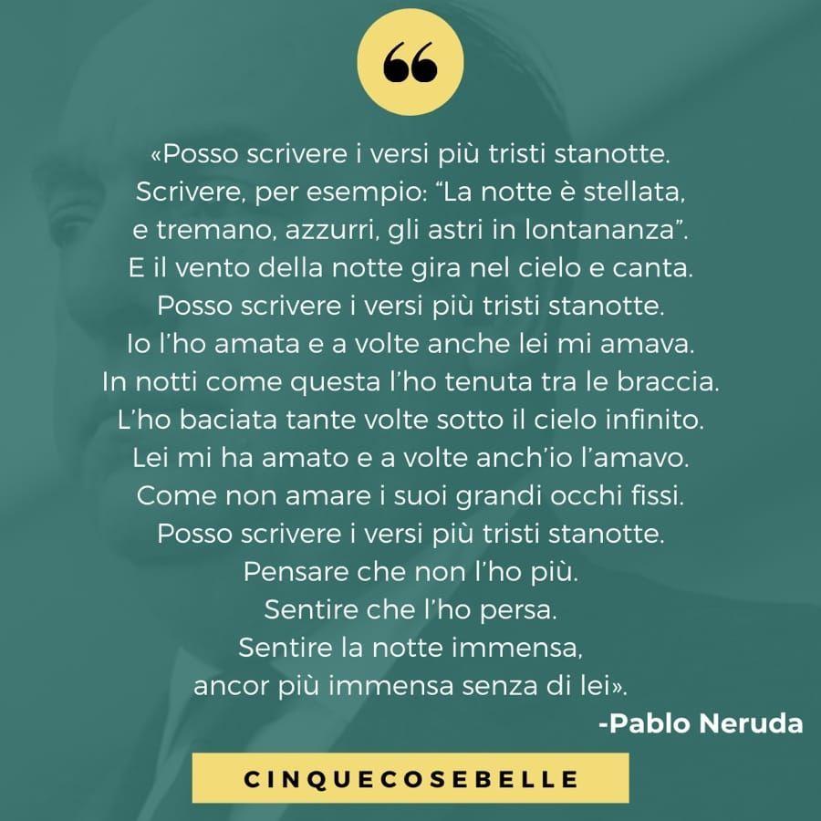 Frasi Sulla Notte Famose.19 Poesie Sulla Notte Famose E Belle Cinque Cose Belle Poesia Pablo Neruda Letteratura