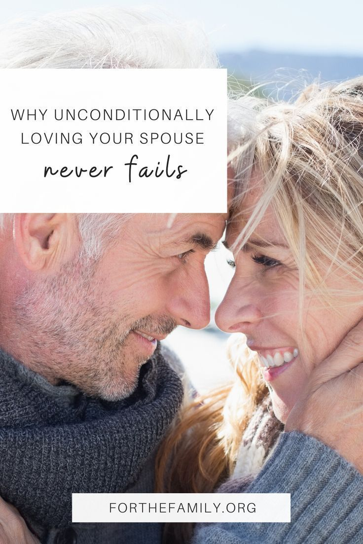 Why unconditionally loving your spouse never fails god