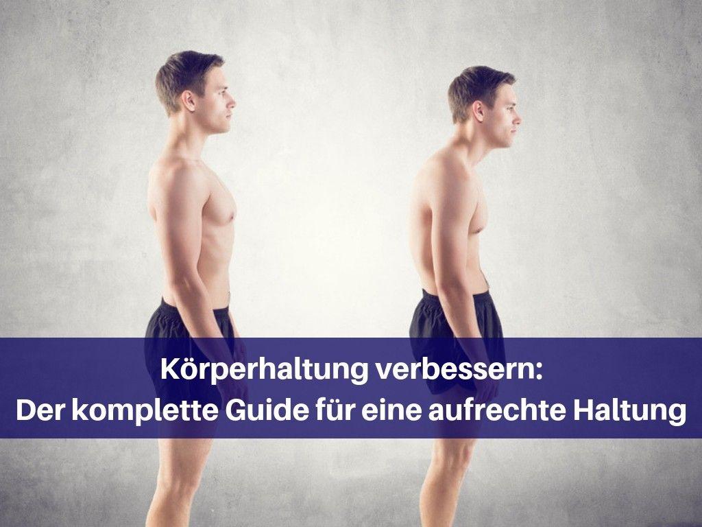 Körperhaltung verbessern: Der komplette Guide für eine aufrechte Haltung – Übung