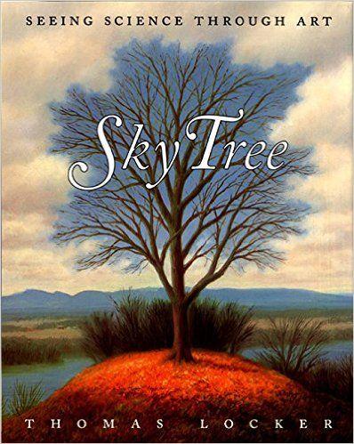 Sky Tree: Seeing Science Through Art: Thomas Locker, Candace Christiansen