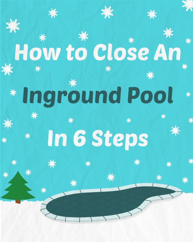 How To Close An Inground Pool In 9 Steps In 2018 Pool Winterizing