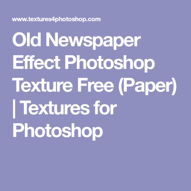 Old Newspaper Effect Photoshop Texture Free     (Paper) | Textures for Photoshop