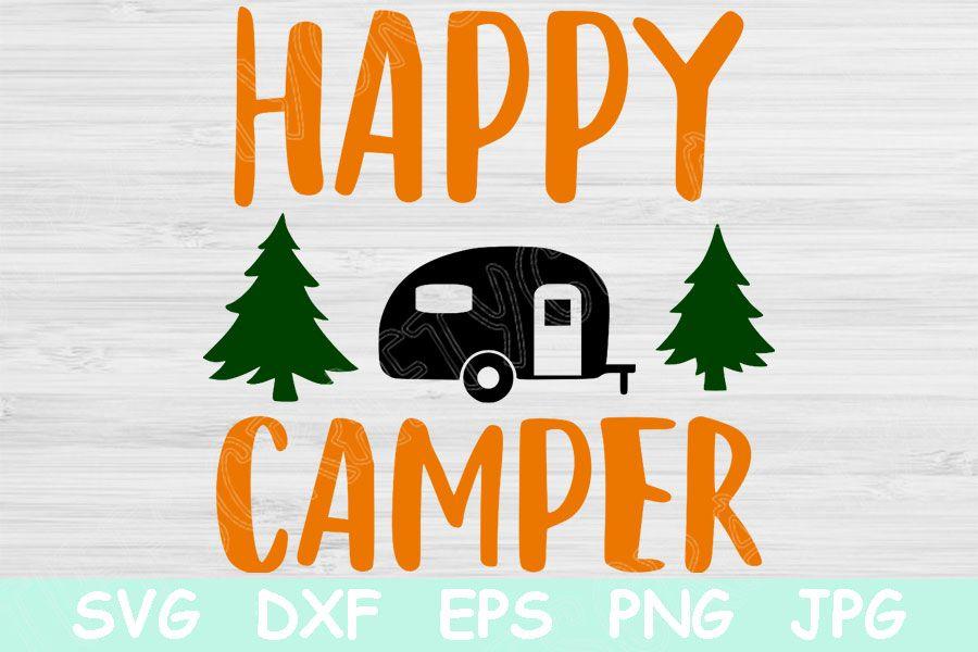 Happy Camper Svg File Camping Svg Cricut in 2020 Happy