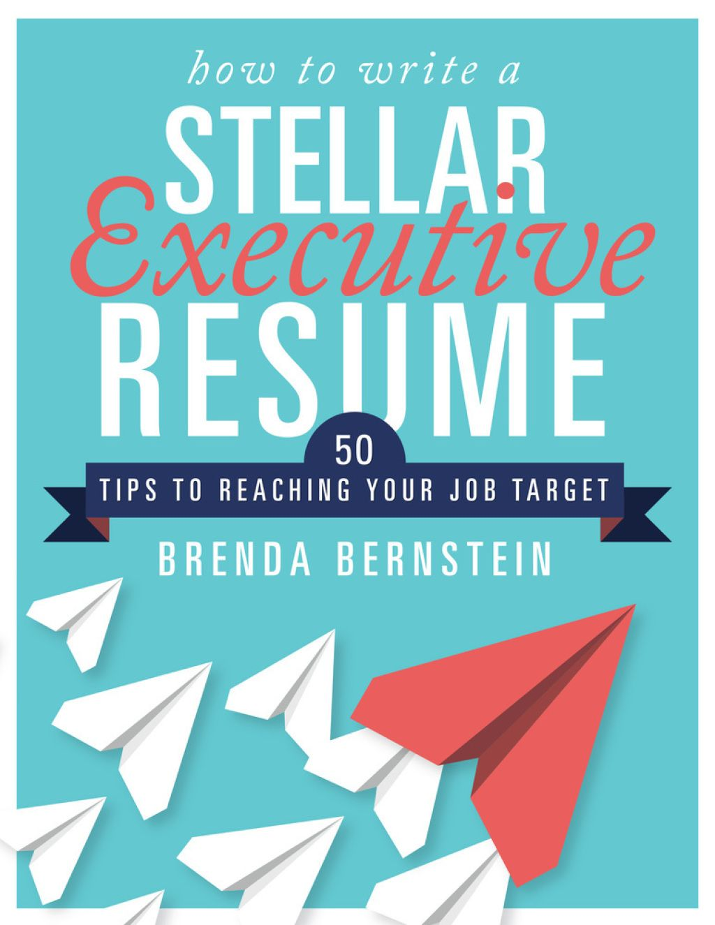 How to Write a Stellar Executive Resume (eBook) in 2019