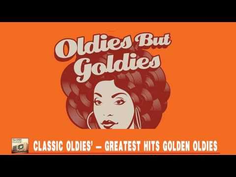 50's, 60's & 70's Oldies but Goodies - Classic Oldies