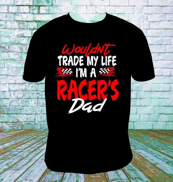 6e25c95a I'm A Racers Dad T Shirt Late Model, Dirt Track Racing, Drag Racing, Sprint  Car, Motorcross Racing,