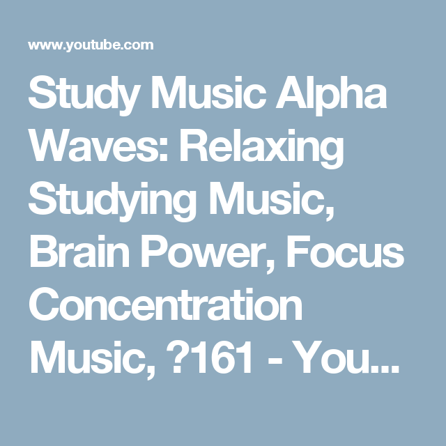 Study Music Alpha Waves: Relaxing Studying Music, Brain