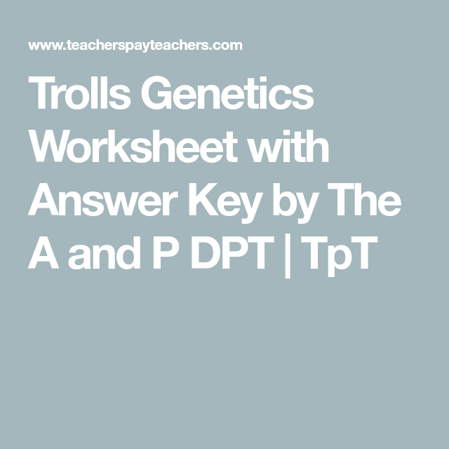 Trolls Genetics Worksheet with Answer Key | Genetics, Worksheets and ...