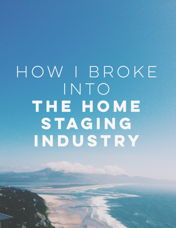 How I Broke Into Home Staging Industry // Staged4more Home Staging & Design