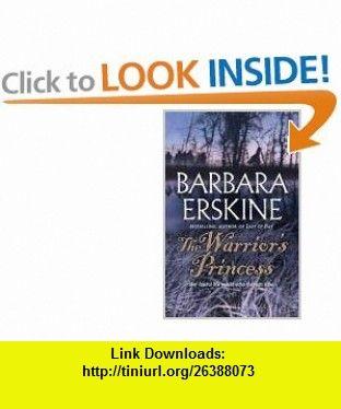 The Warriors Princess (9780007278442) Barbara Erskine , ISBN-10: 0007278446  , ISBN-13: 978-0007278442 ,  , tutorials , pdf , ebook , torrent , downloads , rapidshare , filesonic , hotfile , megaupload , fileserve
