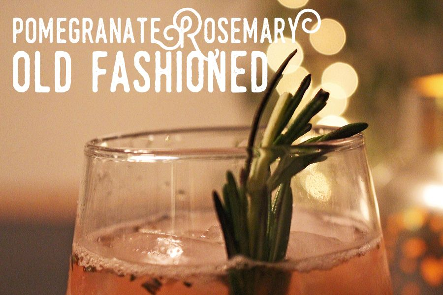 Make it! Pomegranate Rosemary Old Fashioned