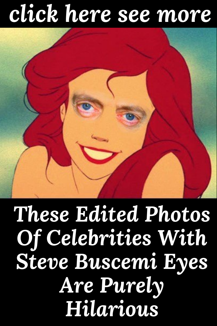 These Edited Photos Of Celebrities With Steve Buscemi Eyes Are Purely Hilarious Steve Buscemi Buscemi Eyes Celebrities