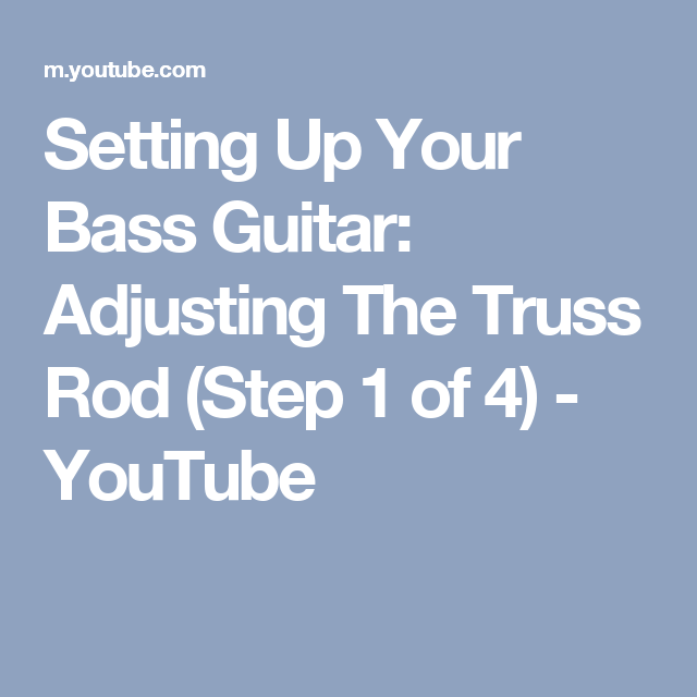 Setting Up Your Bass Guitar: Adjusting The Truss Rod (Step 1 of 4) - YouTube
