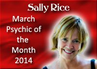 Sally Rice, Psychic Medium, March 2014, www.bestamericanpsychics.com, #bestamericanpsychics, #sallyrice, #shayparker, #BAPAwardWinner