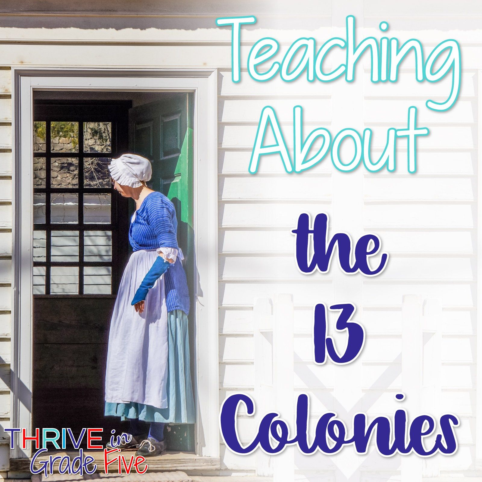 Teaching About The 13 Colonies