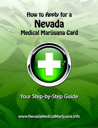 How to Apply for a Nevada Medical Marijuana Card e-booklet is now available for download! Just $1.99 in our online store.  This step by step by step guide walks you through the process of applying for a Nevada medical marijuana card, lets you know what to expect, what questions are asked, and much more.
