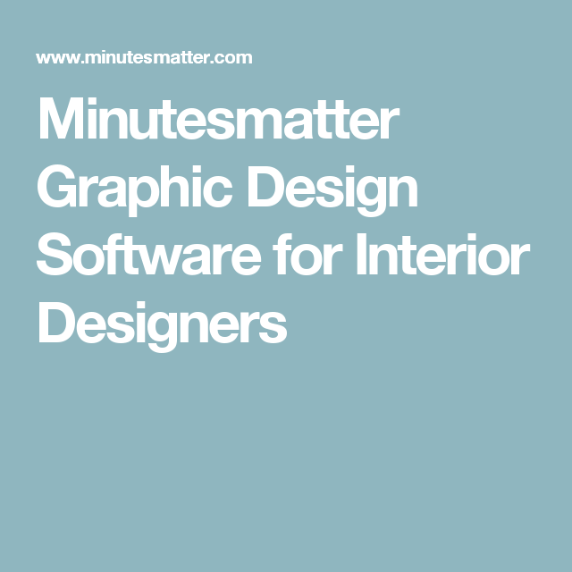 Minutesmatter  Graphic Design Software for Interior Designers