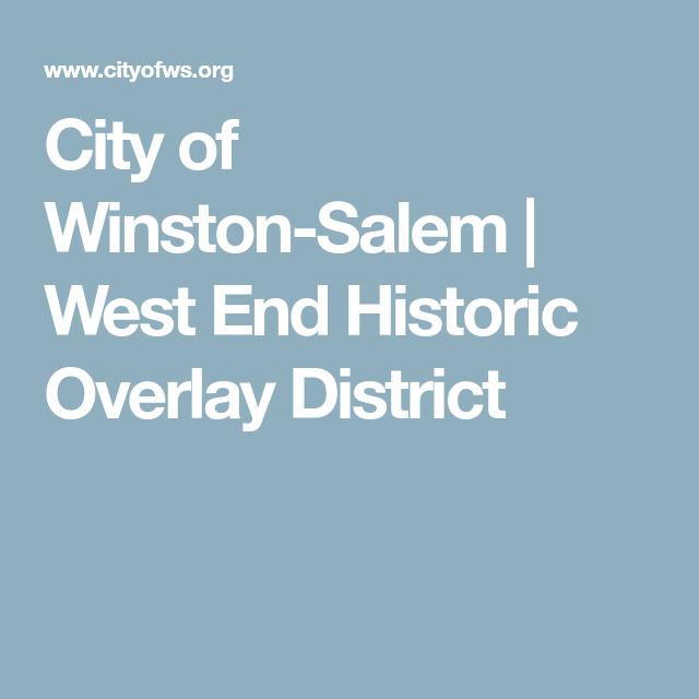 City Of Winston Salem West End Historic Overlay District West End Overlays Historical