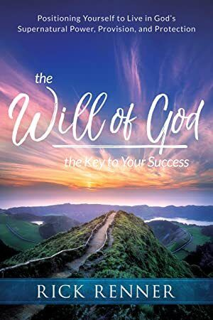 EBook The Will of God the Key to Your Success Positioning Yourself to Live in Gods Supernatural P