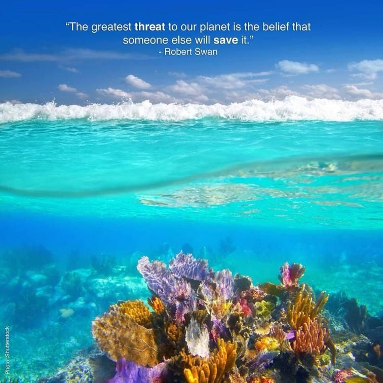 """The Greatest Threat To Our Planet Is The Belief That"