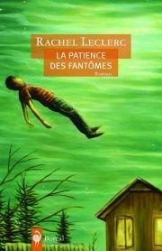 Patience des fantômes (La) - Rachel Leclerc