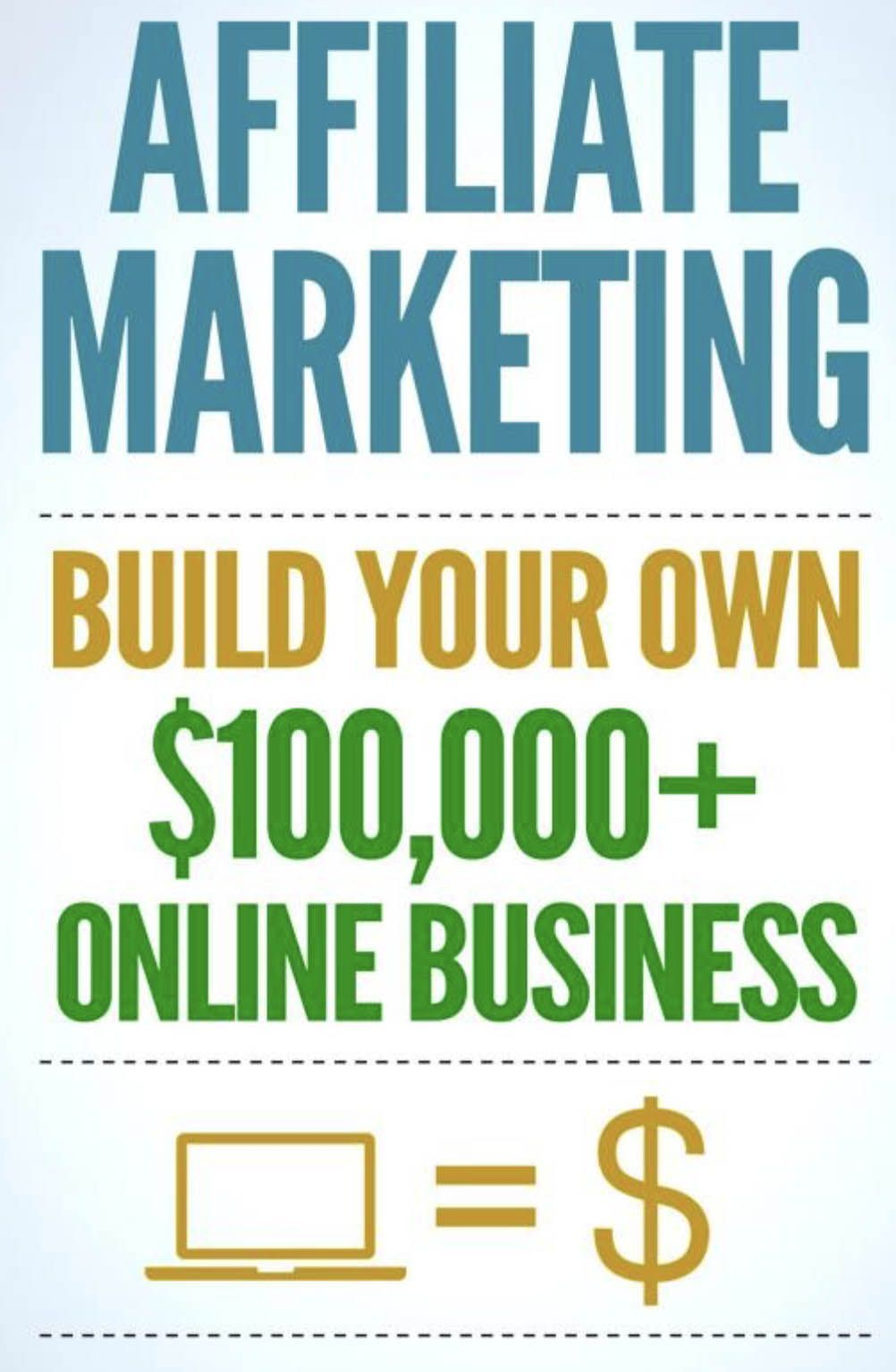Affiliate Marketing: How To Make Money Online And Build Your Own $100,000+ Affiliate Marketing Online Business, Passive Income, Clickbank, Amazon Affiliate, Amazon Affiliate Program, work from home, jobs for stay at home mom