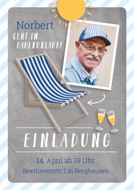 Zum Renteneintritt In Dauerurlaub Witzige Einladungskarte Mit Foto Zur Pensionsfeier Einladungrentenbeginn Einladun Rentenbeginn Einladungen Renteneintritt