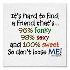 Hard to find a friend like me
