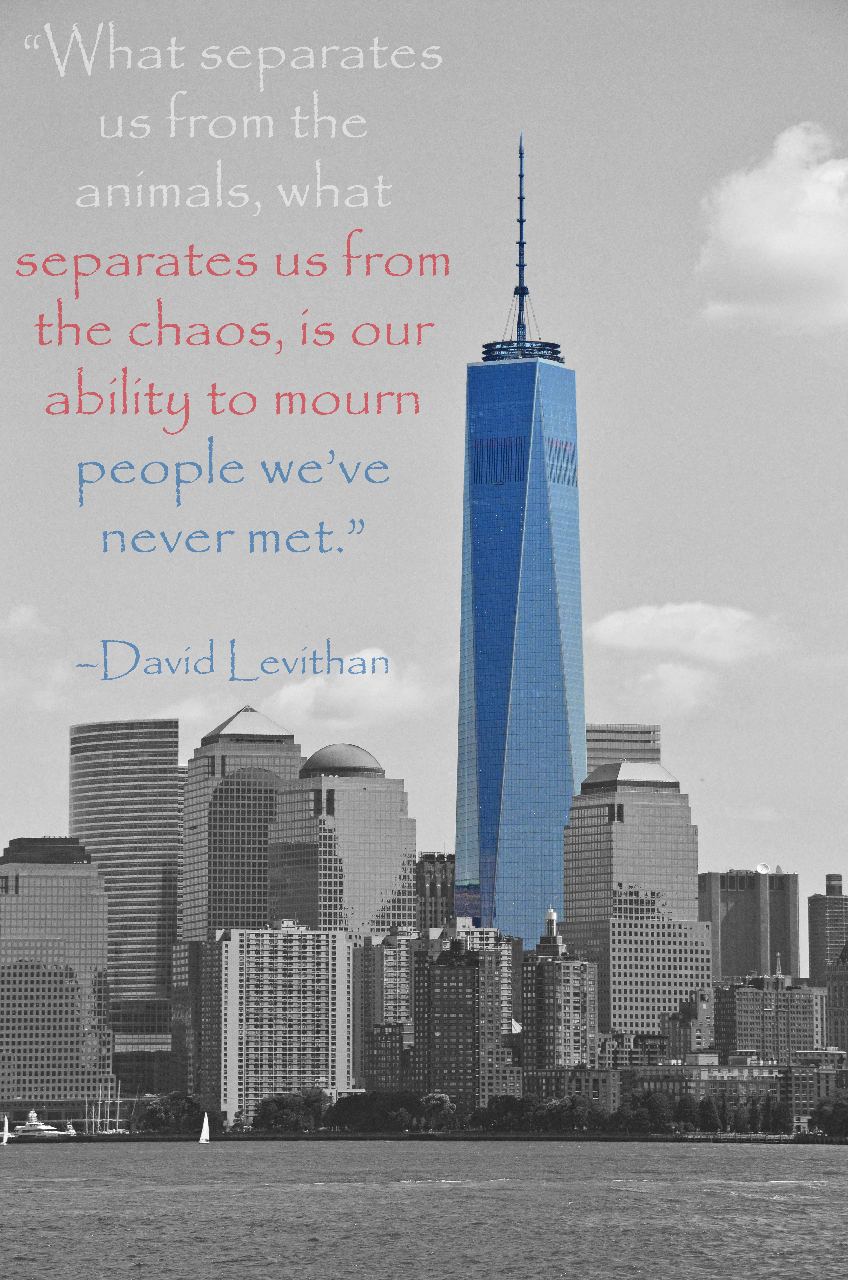 David Levithan 9 11 Quote With The Freedom Tower In Nyc The Freedom Tower Short Inspirational Quotes Quotes