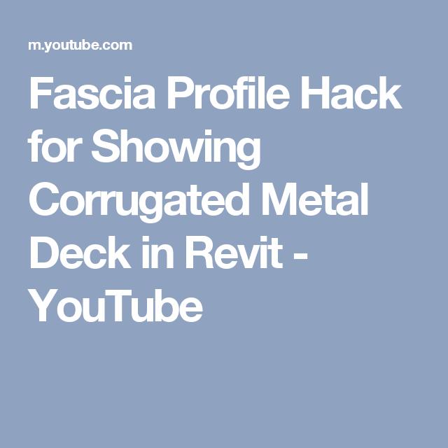 Fascia Profile Hack For Showing Corrugated Metal Deck In Revit Youtube Metal Deck Corrugated Metal Fascia