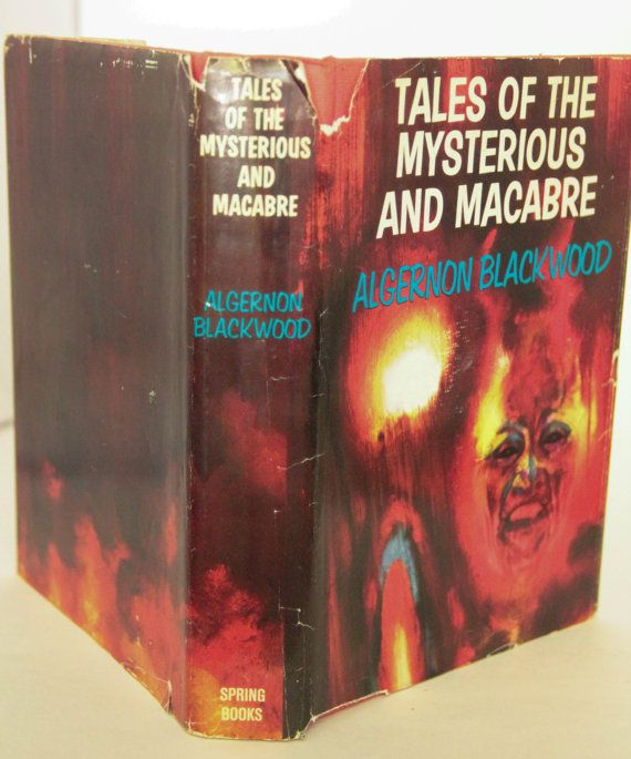 Algernon Blackwood Tales of the Mysterious and Macabre with DJ 1971 Short Stories Horror Suspense
