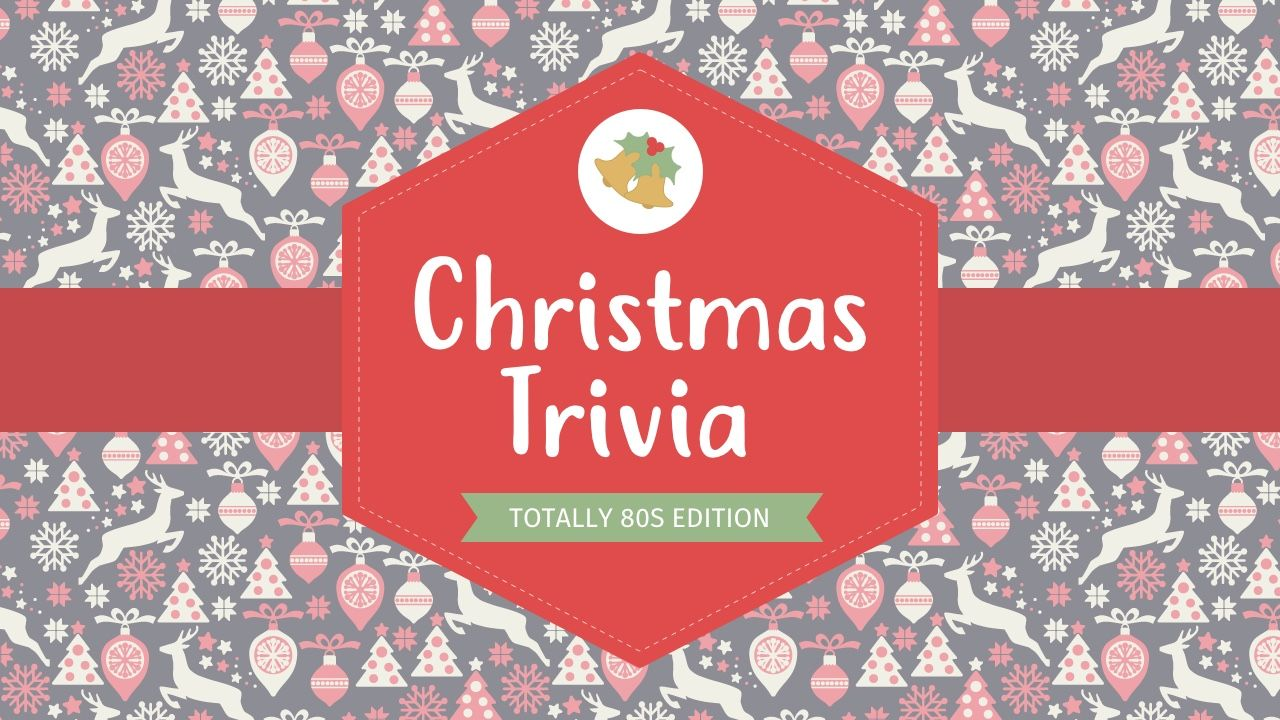 Christmas Trivia Totally 80s Edition Christmas trivia