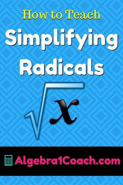 How to Teach Simplifying Radicals   Simplifying radicals, Algebra ...