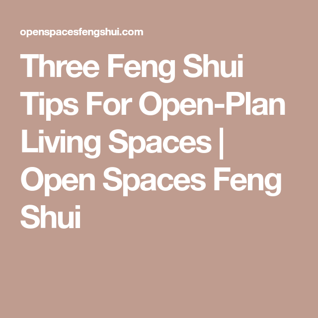 Three Feng Shui Tips For Open-Plan Living Spaces | Open Spaces Feng ...