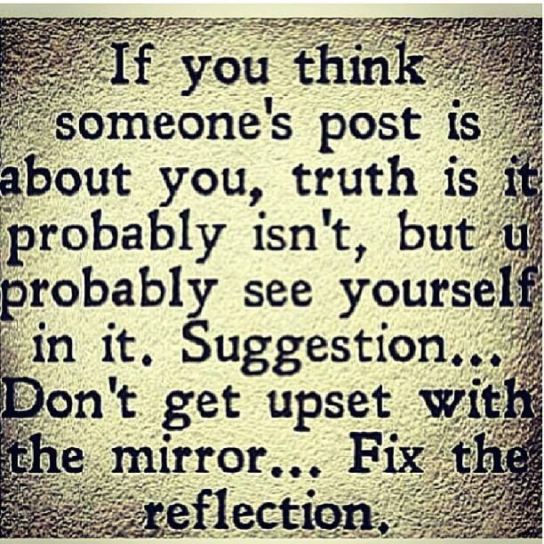 Truth.....but I can't stand Facebook drama, so why post