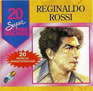 Baixar Reginaldo Rossi 20 Super Sucessos Vol 1 Reginaldo