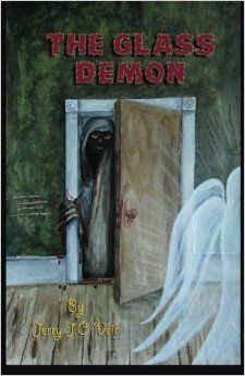 The Glass Demon By Jerry J.C. Veit