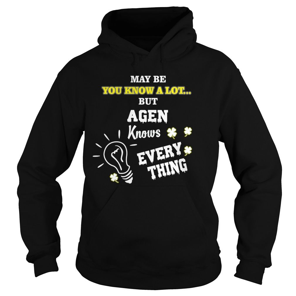 May be © you know a lot... but AGEN Knows Every Thing ⓪ - AGEN T-ShirtsMay be you know a lot... but AGEN Knows Every Thing - AGEN T-Shirtsjob title