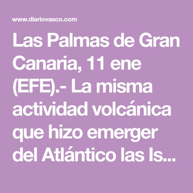 últimas Noticias De Gipuzkoa Información De última Hora De Donostia San Sebastián Y Gipuzkoa Las Palmas De Gran Canaria Actividad Volcanica Donostia San Sebastian