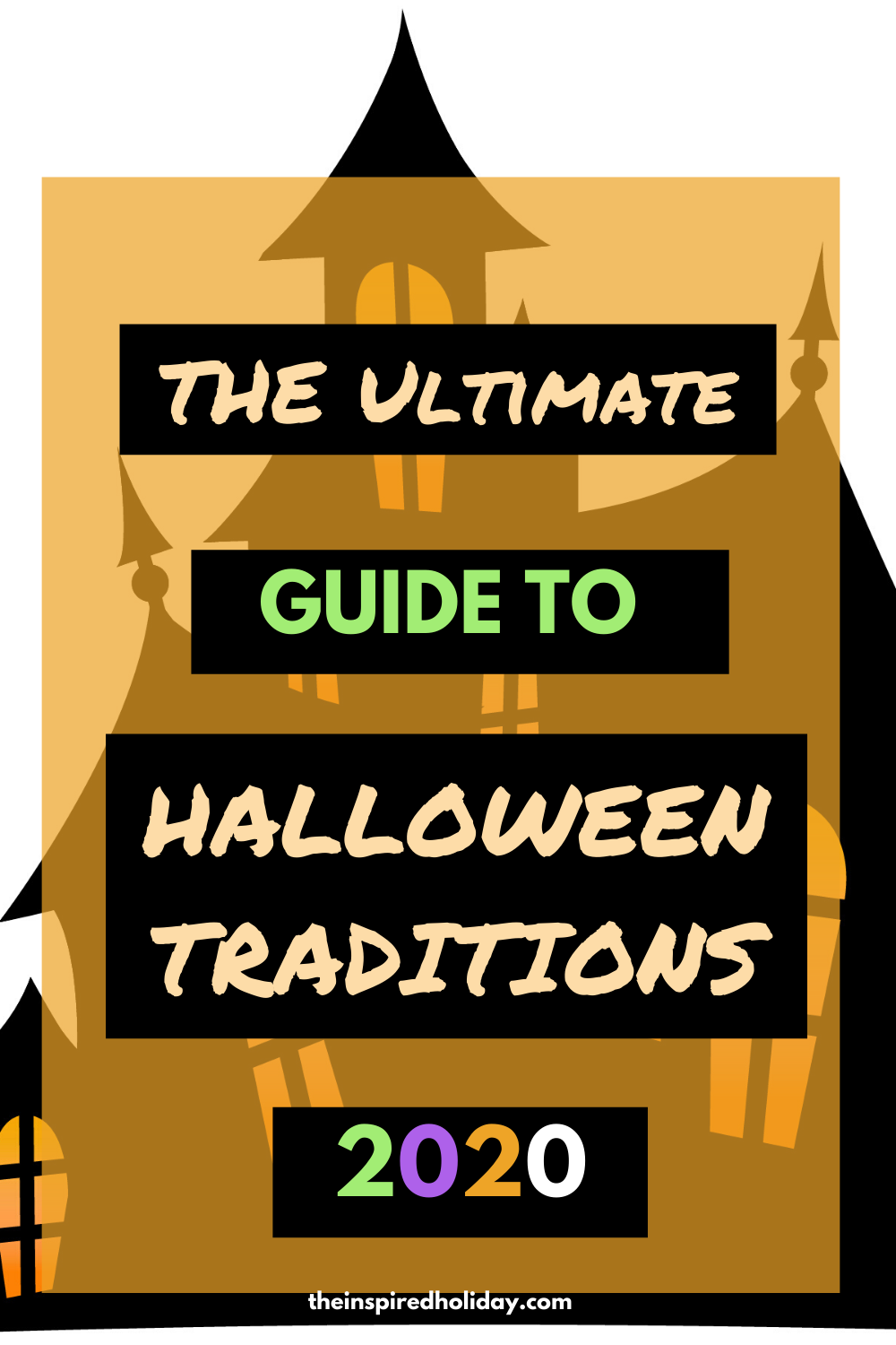 The Ultimate Guide To Halloween Traditions For 2020 in