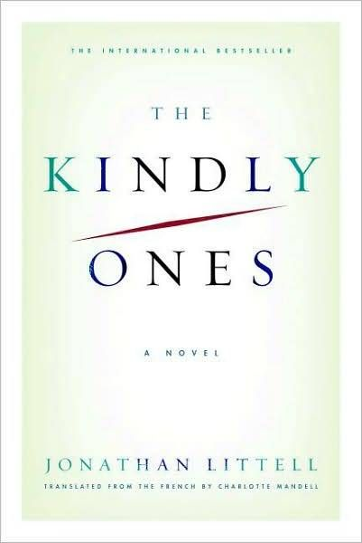 The Kindly Ones By Jonathan Littell Les Bienveillantes I Have Read This Book A Couple Of Years Ago And The Story Is Books Everyone Should Read Novels Books