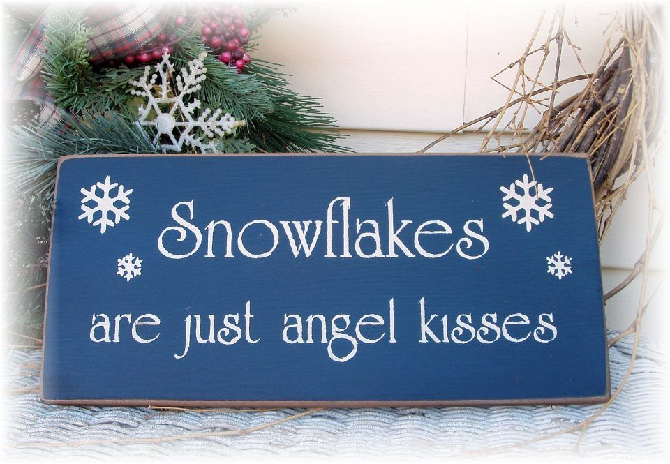 Exceptionnel Snowflakes Are Just Angel Kisses Primitive Sign