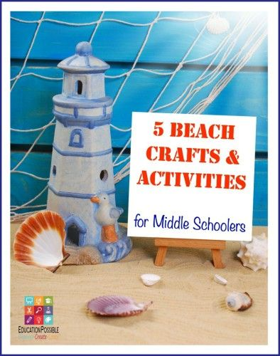 5 Beach Crafts Activities For Middle Schoolers Education